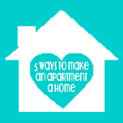 5 Things to Help Make an Apartment a Home