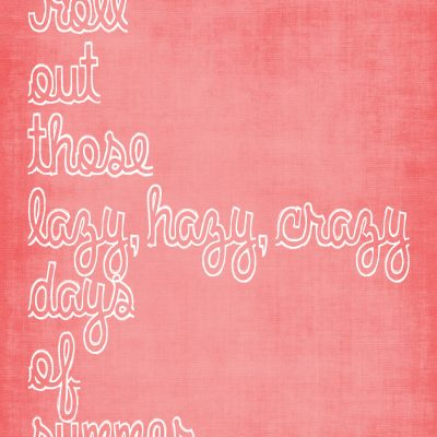 Searching for the Lazy, Hazy, Crazy Days of Summer {Free Printable}