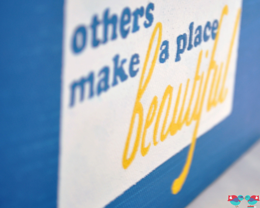 """Others Make a Place Beautiful"" Painted Canvas Wall Art @ The Love Nerds"