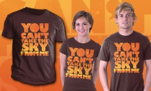 Captain Mal firefly shirt - you cant take the sky from me