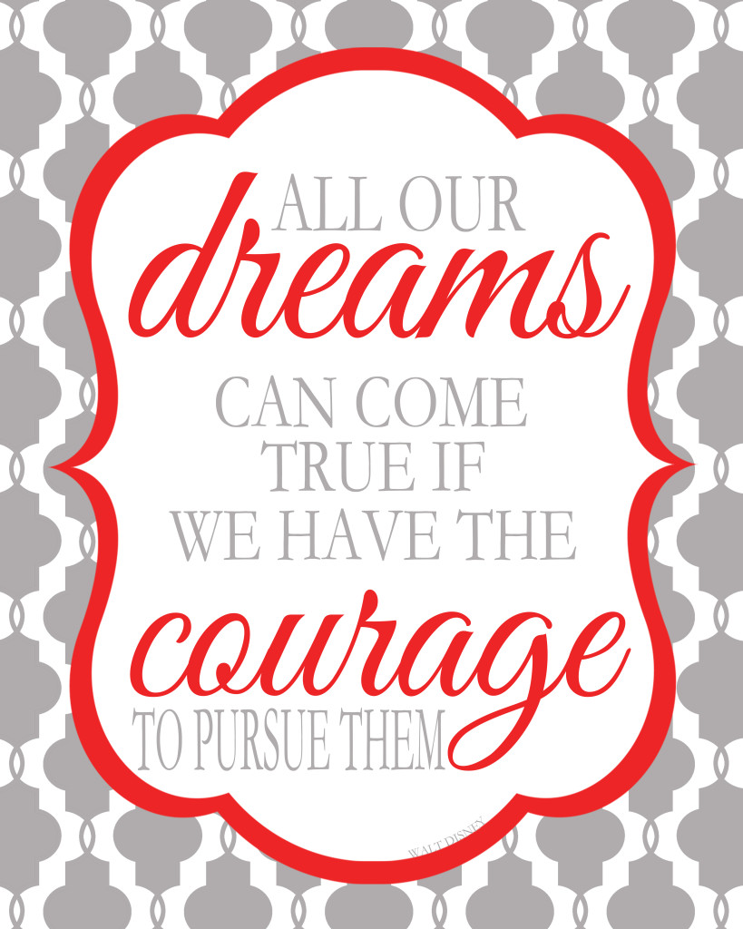 Walt Disney - all our dreams can come true if we have the courage to pursue them {inspiration quote} From The Love Nerds