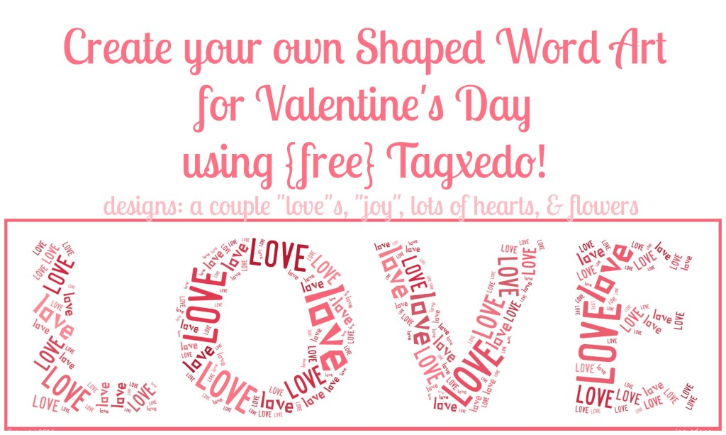 Free Shaped Word Art Online - The Valentine's Day Edition! Come learn about a fantastic online program that will allow you to make free word art! {The Love Nerds} #free #wordart #printables #valentinesday