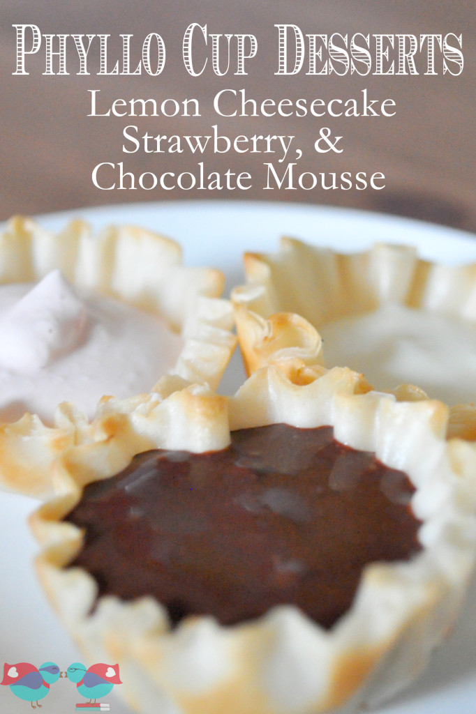 Phyllo Cup Desserts: Strawberry, Lemon Cheesecake, and Chocolate Mousse (From The Love Nerds)