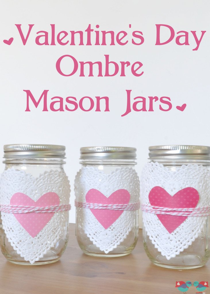 Valentine's Day Crafts: Make Ombre Heart Mason Jars with scrapbook paper and doilies! {The Love Nerds} #valentinesday #valentinesdaycrafts #crafts #masonjars #ombre