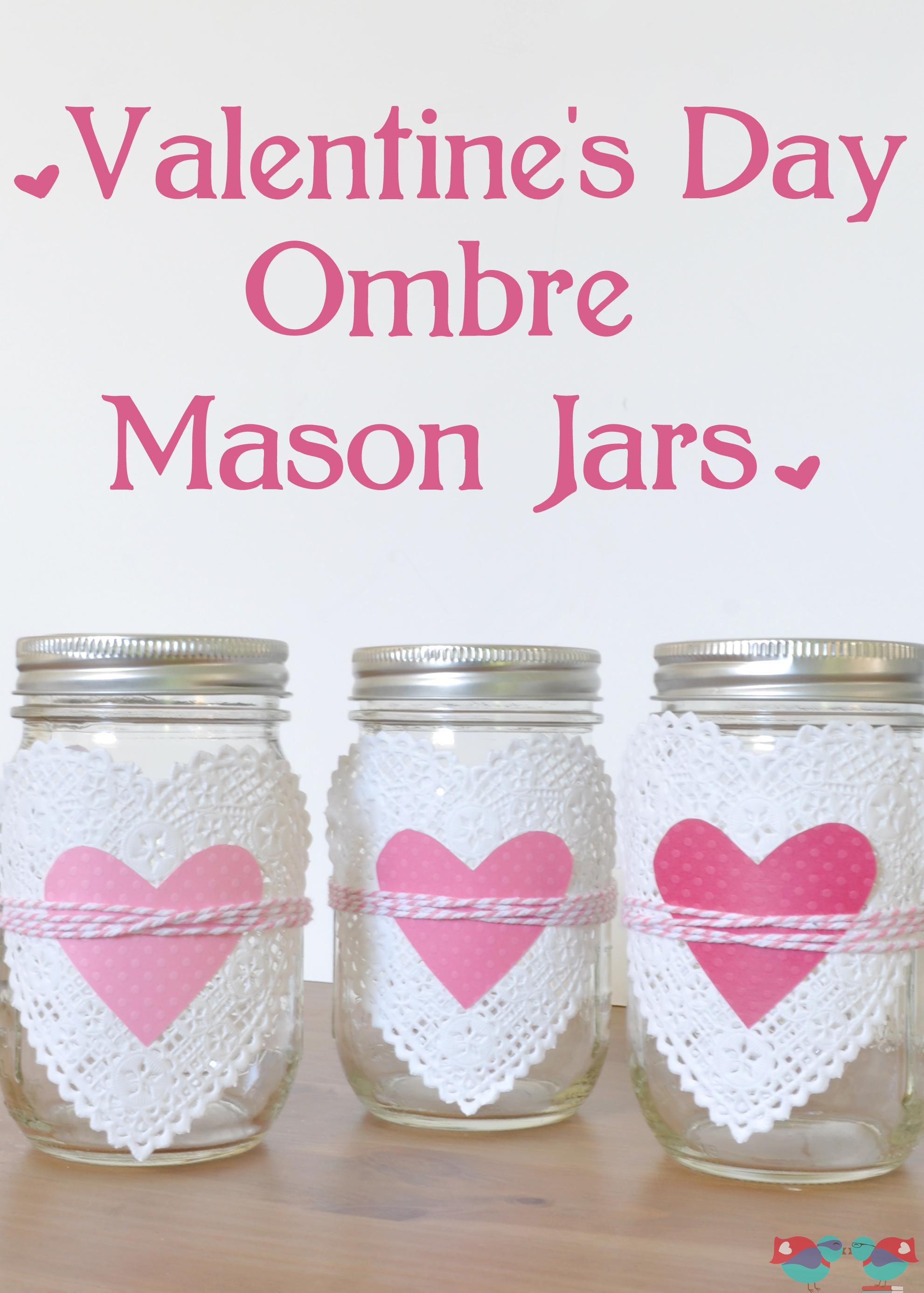 Lovely Ombre Heart Mason Jars - The Love Nerds