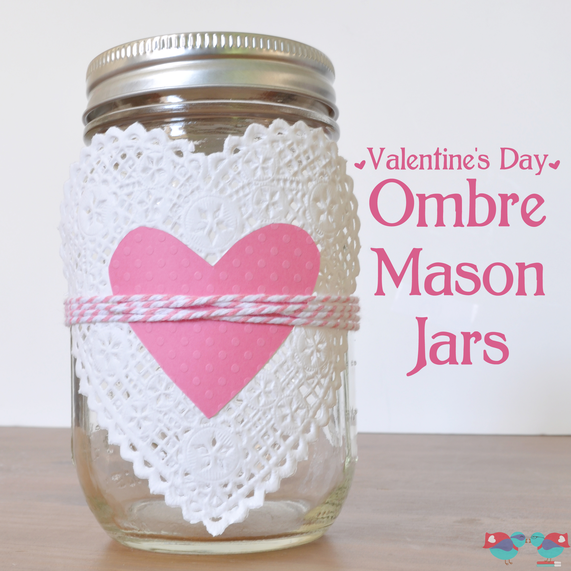Lovely ombre heart mason jars the love nerds for Mason jar crafts love