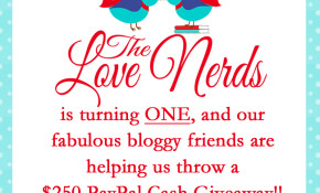 The Love Nerds is celebrating their 1st Bloggy Birthday with a $250 PayPal Cash Giveaway thanks to some awesome bloggy friends! {The Love Nerds} #giveaway #bloggers