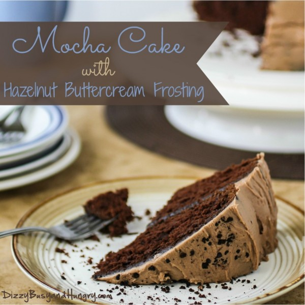 Perfect Birthday Cake Idea - A delicious Mocha Cake with Hazelnut Buttercream Frosting from Dizzy, Busy and Hungry {The Love Nerds - Birthday Celebrations} #birthday #birthdaycake #dessertrecipe