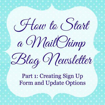How to Start A MailChimp Blog Newsletter: Part 1