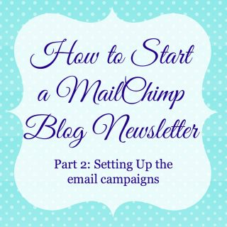 How to Start A Blog Newsletter through MailChimp: Part 2