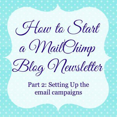 How to Start A Blog Newsletter through MailChimp: Part 2
