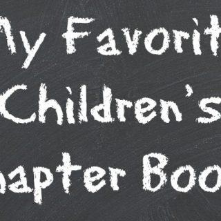Sharing My Favorite Children's Chapter Books