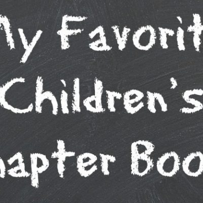 Sharing My Favorite Children's Chapter Books