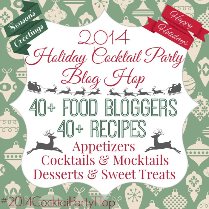 2014 Holiday Cocktail Party Blog Hop - Bloggers share awesome new recipes for your holiday parties, including appetizers, cocktails and mocktails,, and yummy desserts.
