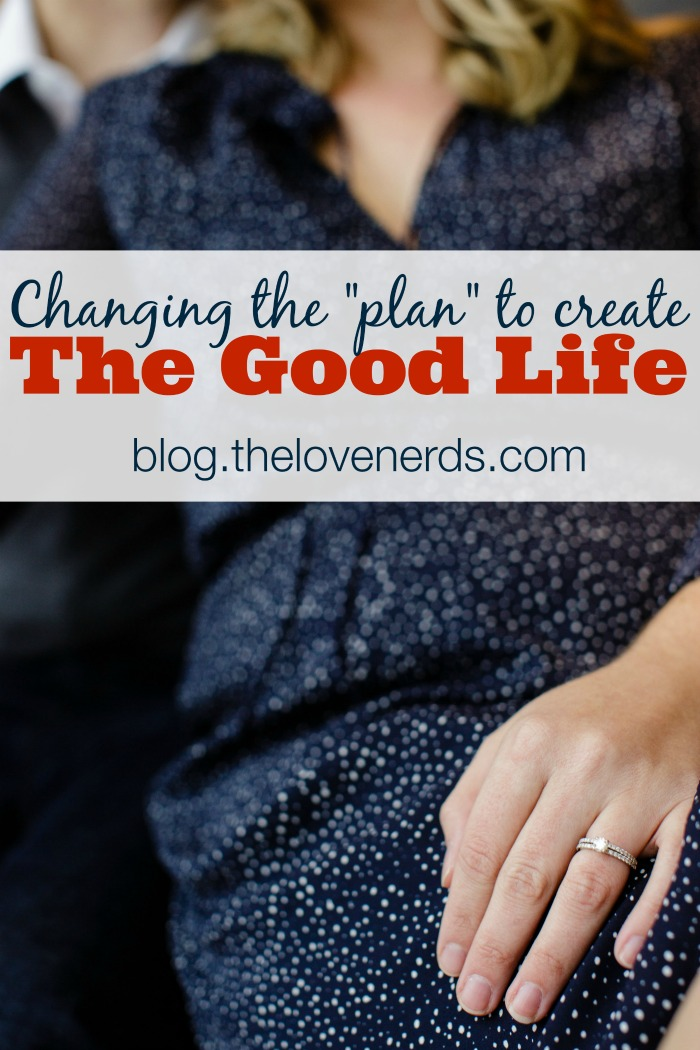 Changing the Plan to Create The Good Life - Sometimes it takes stepping off the pre-planned path to create a healthier, happier life! {The Love Nerds}