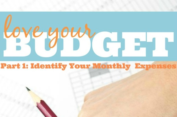 Love Your Budget Part 1 - Know Your Monthly Expenses FEATURE