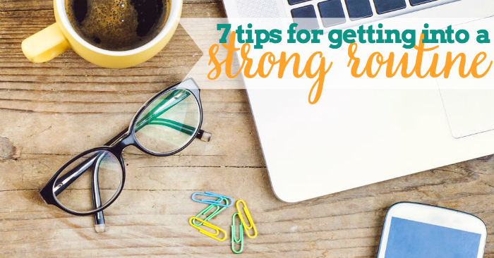 7 Tips for Getting into a Routine ... again! After a break this summer, it's time to get down to business and back into a strong routine! Plus, a giveaway for Erin Condren gift cards to help you do so through 8.23! | The Love Nerds