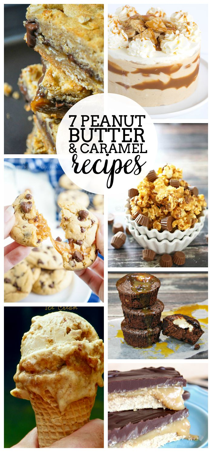 7 Delicious Peanut Butter and Caramel recipes you won't want to miss!! These dessert recipes will be a huge crowd pleaser!