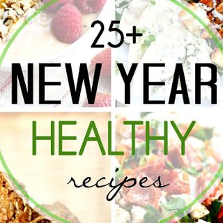 25+ Healthy Recipes for the New Year!