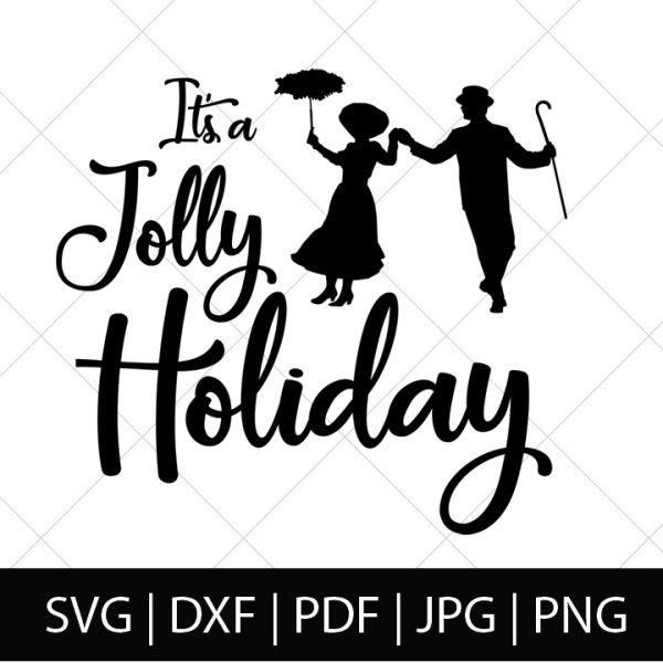 Mary Poppins SVG Files - It's a Jolly Holiday