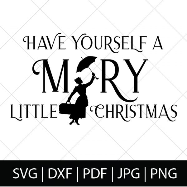 Mary Poppins SVG Files - Have Yourself a Mary Little Christmas