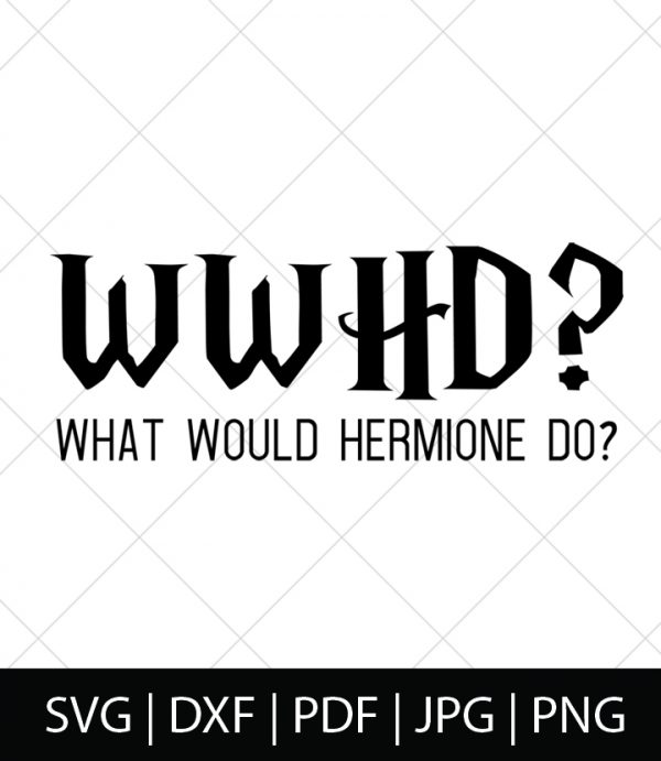 What Would Hermione Do? - Harry Potter SVG Bundle 2 - Celebrate your love of Harry Potter, Hermione Granger, the Weasleys, Hogwarts, and the entire wizarding world with these Harry Potter SVG Cut Files! Perfect for making DIY Harry Potter Shirts, Mugs, and more!