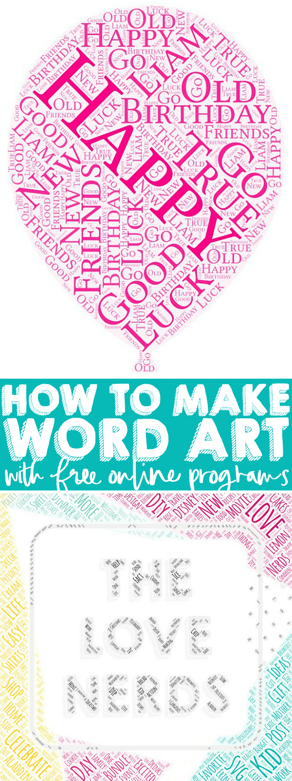 How to Make Free Word Art Online in Fun Shapes - The easiest online program for making your own shaped word art with detailed instructions on how to use the program! Perfect for holiday decorations, school projects, baby shower decorations, birthday cards and more! | THE LOVE NERDS