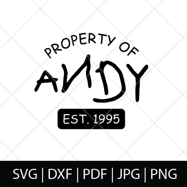 Property of Andy !995 - Toy Story SVG Bundle