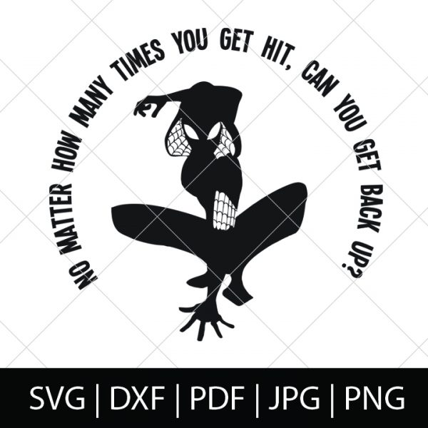 No matter how many times you get hit, can you get back up? - Into the Spider-Verse SVG Bundle