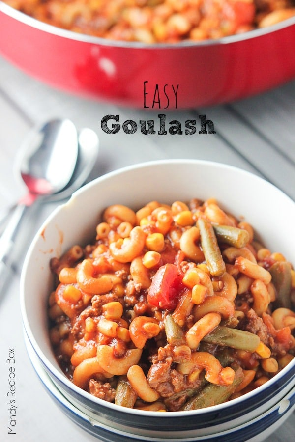 Easy Goulash | Mandy's Recipe Box