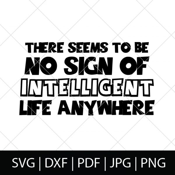 There Seems to be no sign of intelligence life anywhere - Toy Story SVG Bundle
