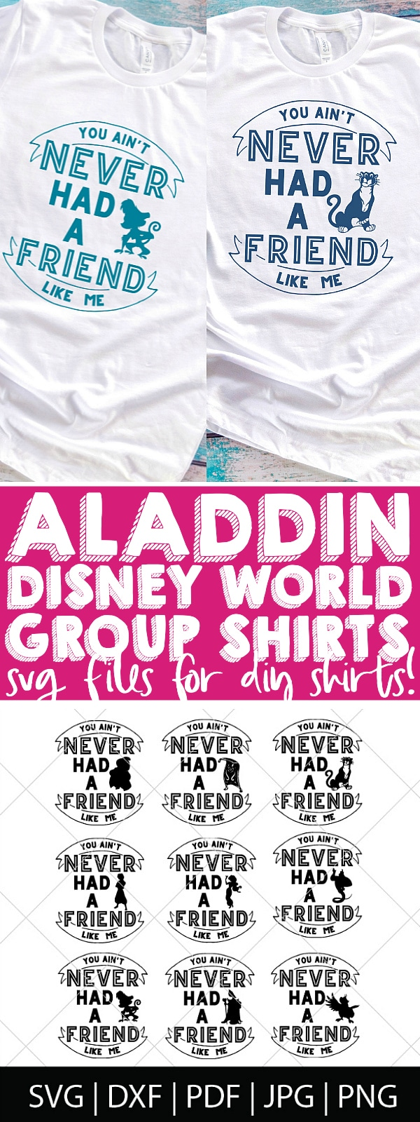 "Make your own DIY Disney World Group Shirts with this fun ""You Ain't Never Had a Friend Like Me"" Aladdin Design! Purchase this Aladdin SVG Bundle and make your own group Disney shirts for your next trip! Make DIY shirts, mugs, gifts and more! 